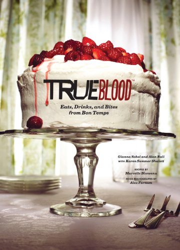 Download True Blood: Eats, Drinks, and Bites from Bon Temps 1452110867