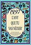 1997 L'ANY QUE TU VAS NEIXER (L'any que tu vas néixer)