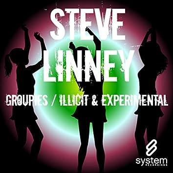 Groupies / Illicit & Experimental