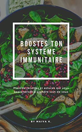 Boostes Ton Systeme Immunitaire: Fais de ta sante ta priorite (French Edition)