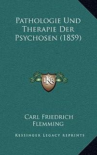 Pathologie Und Therapie Der Psychosen (1859)