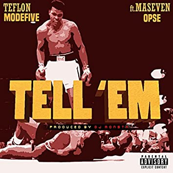 Tell Em (feat. MaseVen Opse)