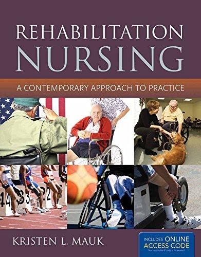 Rehabilitation Nursing: A Contemporary Approach to Practice: A Contemporary Approach to Practice