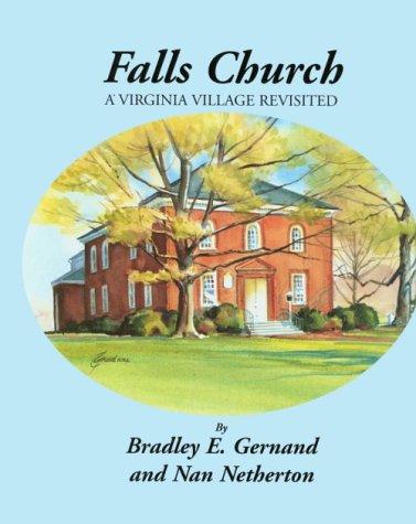 Falls Church: A Virginia Village Revisited