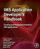 IMS Application Developer's Handbook: Creating and Deploying Innovative IMS Applications - Rogier Noldus