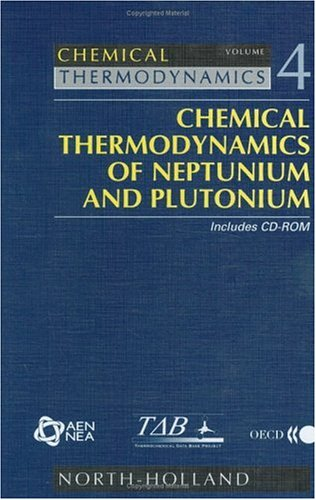 Chemical Thermodynamics of Neptunium and Plutonium (Volume 4) (Chemical Thermodynamics (Volume 4))