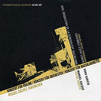 Gálvez-Taroncher: Konzert für violine / Konzert für Orchester/ Konzert für Bassklarinette