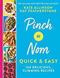 Pinch of Nom Quick & Easy: 100 Delicious, Slimming Recipes...