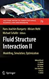 Fluid Structure Interaction II: Modelling, Simulation, Optimization (Lecture Notes in Computational Science and Engineering)