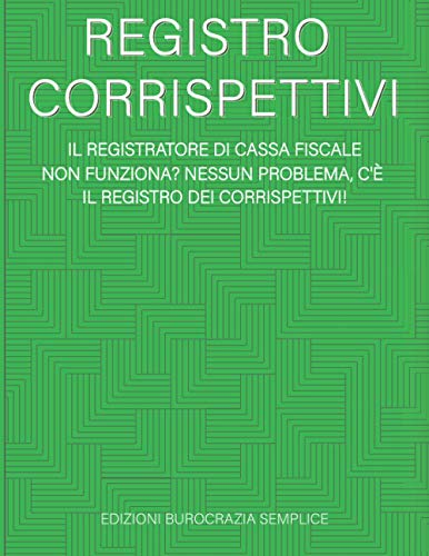 Registro Corrispettivi | Il registratore di cassa fiscale non funziona? Nessun problema, c'è il registro dei corrispettivi!: 106 Pagine Numerate