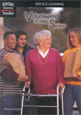 Volunteering to Help Seniors (High Interest Books: Service Learning)
