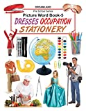 Children's Picture word-book  Part 5- Dresses, Occupations, School & Office Stationery