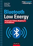 Bluetooth Low Energy - Projets pour Arduino, Raspberry Pi et smartphones (Tous makers !)