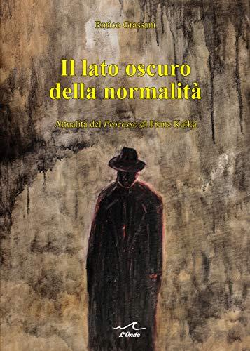 Il lato oscuro della normalità: Attualità del Processo di Franz Kafka