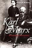 Karl Marx - Biographie inattendue