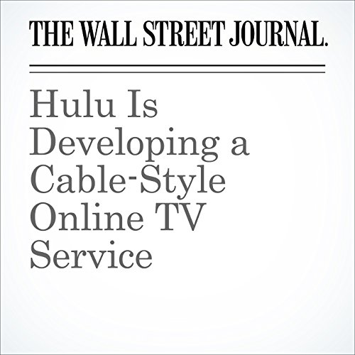 Hulu Is Developing a Cable-Style Online TV Service audiobook cover art