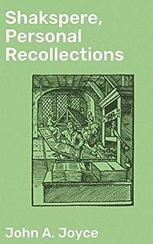 Shakspere, Personal Recollections by [John A. Joyce]