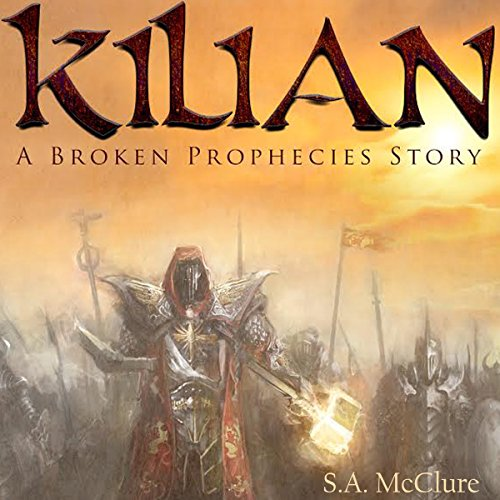 Kilian: A Broken Prophecies Story audiobook cover art