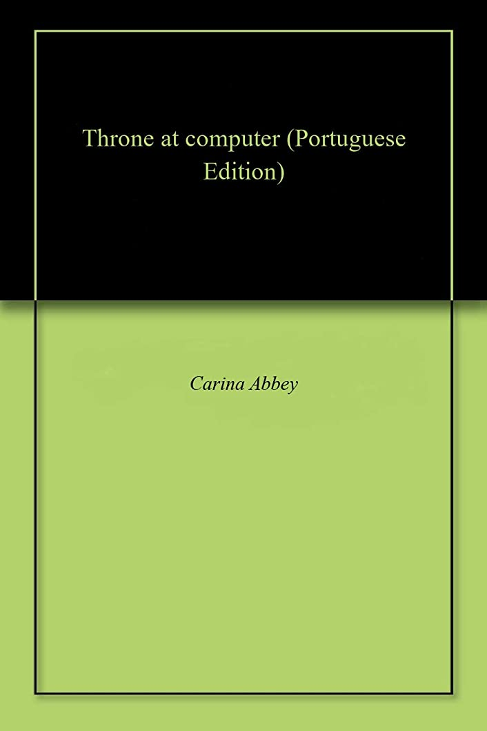 科学者欠員ブラシThrone at computer (Portuguese Edition)