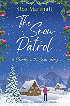 The Snow Patrol: A thought-provoking tale about finding your way home (Secrets in the Snow Book 9) by [Roz Marshall]