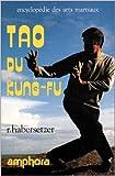 Tao du Kung-Fu. 20 formes du Wai-Chia à main nue de Roland Habersetzer ( 23 décembre 1997 ) - 23/12/1997