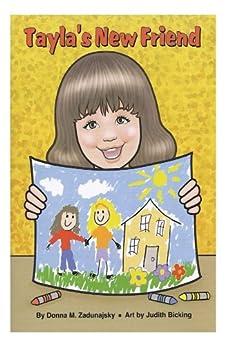 Tayla's New Friend (Tayla Series Book 3) by [Donna  M. Zadunajsky, Judith Bicking]