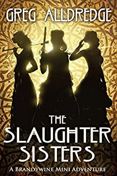 A Slaughter Sisters Adventure #1: When the Dead Walk the Earth (A Brandywine Mini Adventure) by [Greg Alldredge]