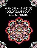 Mandala Livre De Coloriage Pour Les Seniors: avec la démence et d'Alzheimer maladie | Livre de coloriage Anti-stress pour la relaxation