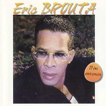 Eric Brouta (20ème anniversaire)