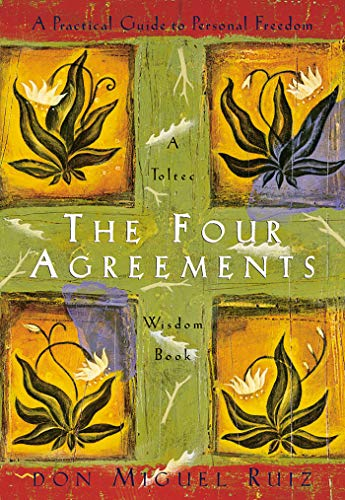 The Four Agreements: A Practical...