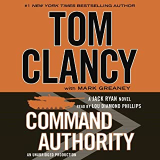 Command Authority                   Written by:                                                                                                                                 Tom Clancy,                                                                                        Mark Greaney                               Narrated by:                                                                                                                                 Lou Diamond Phillips                      Length: 17 hrs and 53 mins     15 ratings     Overall 4.6