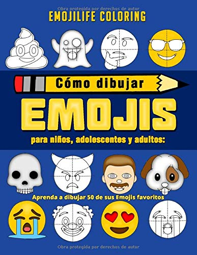 Cómo dibujar emojis para niños, adolescentes y adultos: Aprenda a dibujar 50 de sus Emojis favoritos