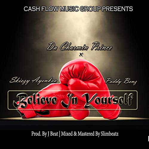 Believe in Yourself (feat. Skiezy Ayenkea & Paddy Benz) [Explicit] Image