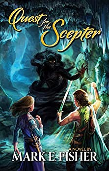 Quest For The Scepter: First In The Scepter and Tower Trilogy by [Mark E. Fisher]
