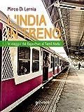 L'India in treno. In viaggio dal Rajasthan al Tamil Nadu...