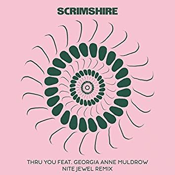 Thru You (feat. Georgia Anne Muldrow, Nite Jewel) [Nite Jewel Remix]