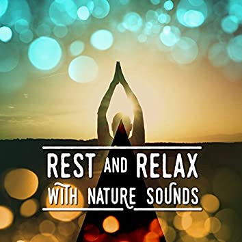 Rest and Relax with Nature Sounds