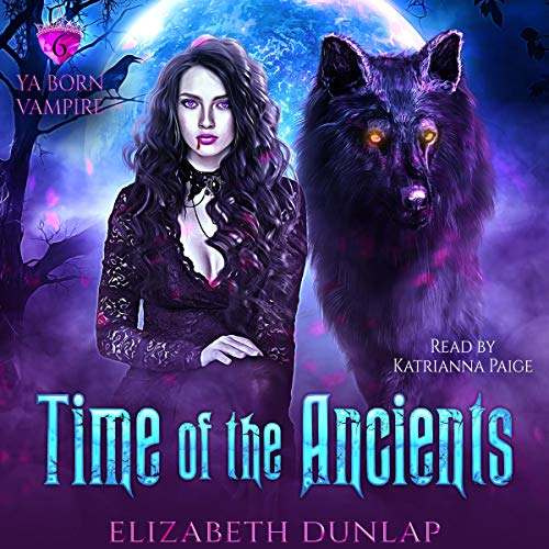 Time of the Ancients: A YA Reverse Harem Paranormal Romance Audiobook By Elizabeth Dunlap cover art