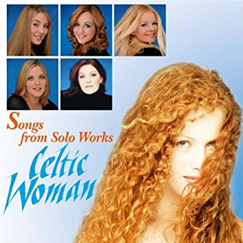 Songs From Solo Works: Celtic Woman