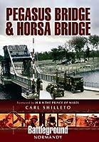 Pegasus Bridge & Horsa Bridge: British 6th Airborne Division Landings in Normandy D-day 6th June 1944 (Battleground Europe)