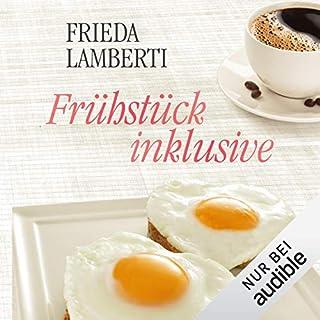 Frühstück inklusive                   Autor:                                                                                                                                 Frieda Lamberti                               Sprecher:                                                                                                                                 Marina Zimmermann                      Spieldauer: 3 Std.     392 Bewertungen     Gesamt 4,1