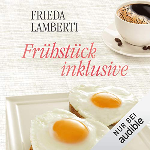 Frühstück inklusive                   By:                                                                                                                                 Frieda Lamberti                               Narrated by:                                                                                                                                 Marina Zimmermann                      Length: 3 hrs     Not rated yet     Overall 0.0