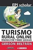 Turismo rural online. Páginas web y redes sociales (EPI Scholar)