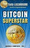 BITCOIN SUPERSTAR: Spiega cosa sono bitcoin e le criptovalute, come guadagnarci in concret...