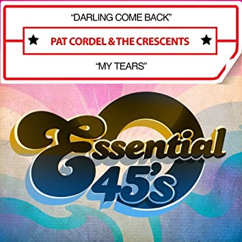 Darling Come Back / My Tears (Digital 45)
