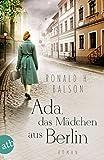 Ada, das Mädchen aus Berlin: Roman (Liam Taggart und Catherine Lockhart 3)