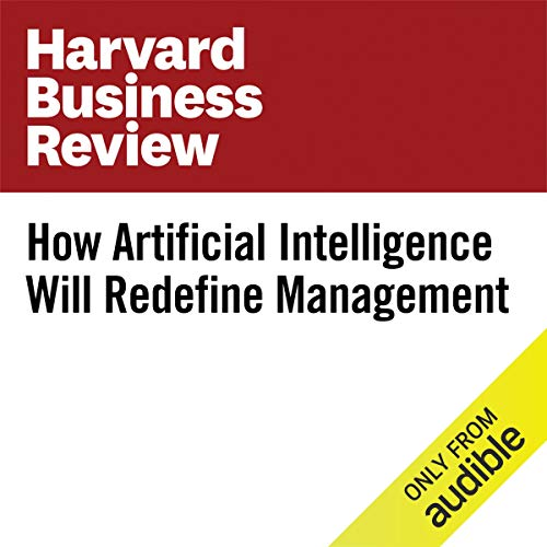 How Artificial Intelligence Will Redefine Management audiobook cover art