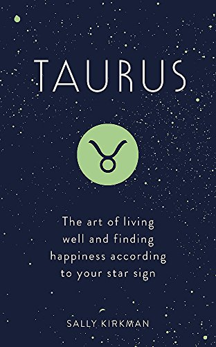 Taurus: The Art of Living Well and Finding Happiness Accordi