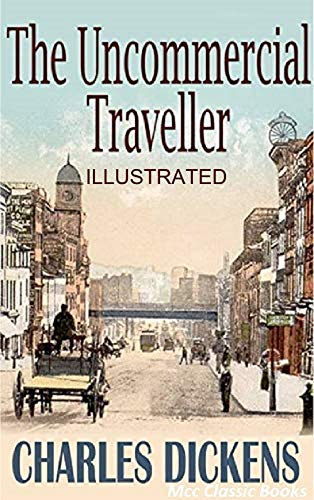 The Uncommercial Traveller illustrated (English Edition)