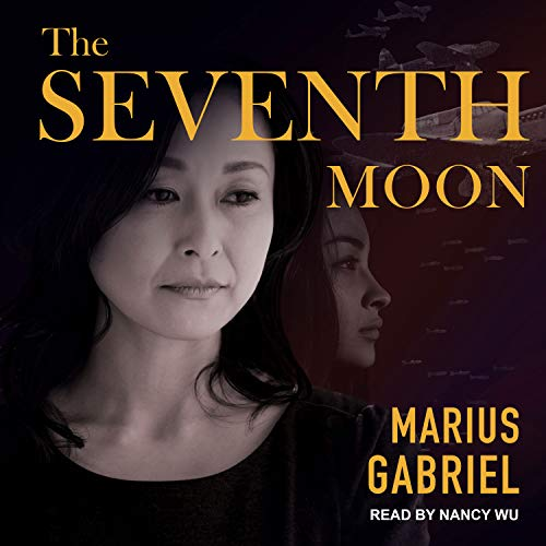 The Seventh Moon                   By:                                                                                                                                 Marius Gabriel                               Narrated by:                                                                                                                                 Nancy Wu                      Length: 13 hrs and 51 mins     22 ratings     Overall 4.5